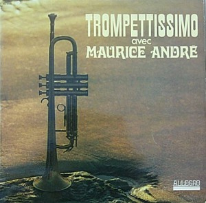 Maurice Andre - Trompettissimo